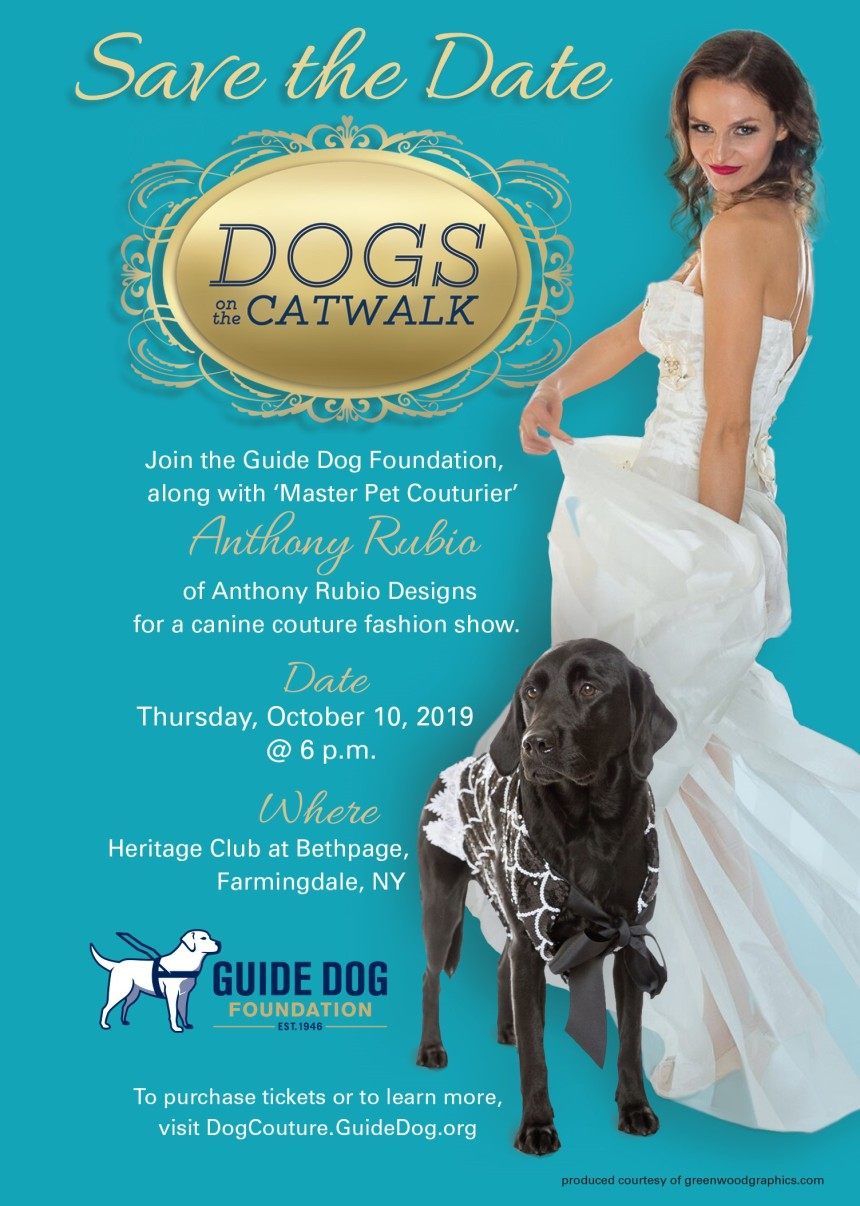 Join us for the 3rd Annual Dogs On The Catwalk a benefit for The Guide Dog Foundation